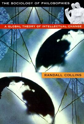 The Sociology of Philosophies By Collins, Randall